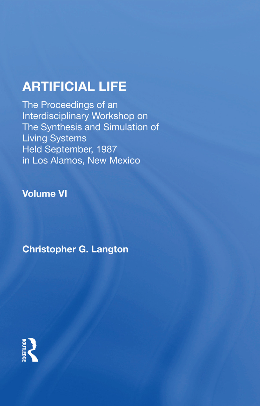 Artificial Life: Proceedings Of An Interdisciplinary Workshop On The Synthesis And Simulation Of Living Systems book cover
