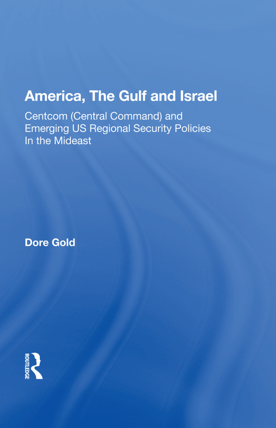 America, The Gulf, And Israel: Centcom (central Command) And Emerging U.s. Regional Security Policies In The Middle East, 1st Edition (Paperback) book cover