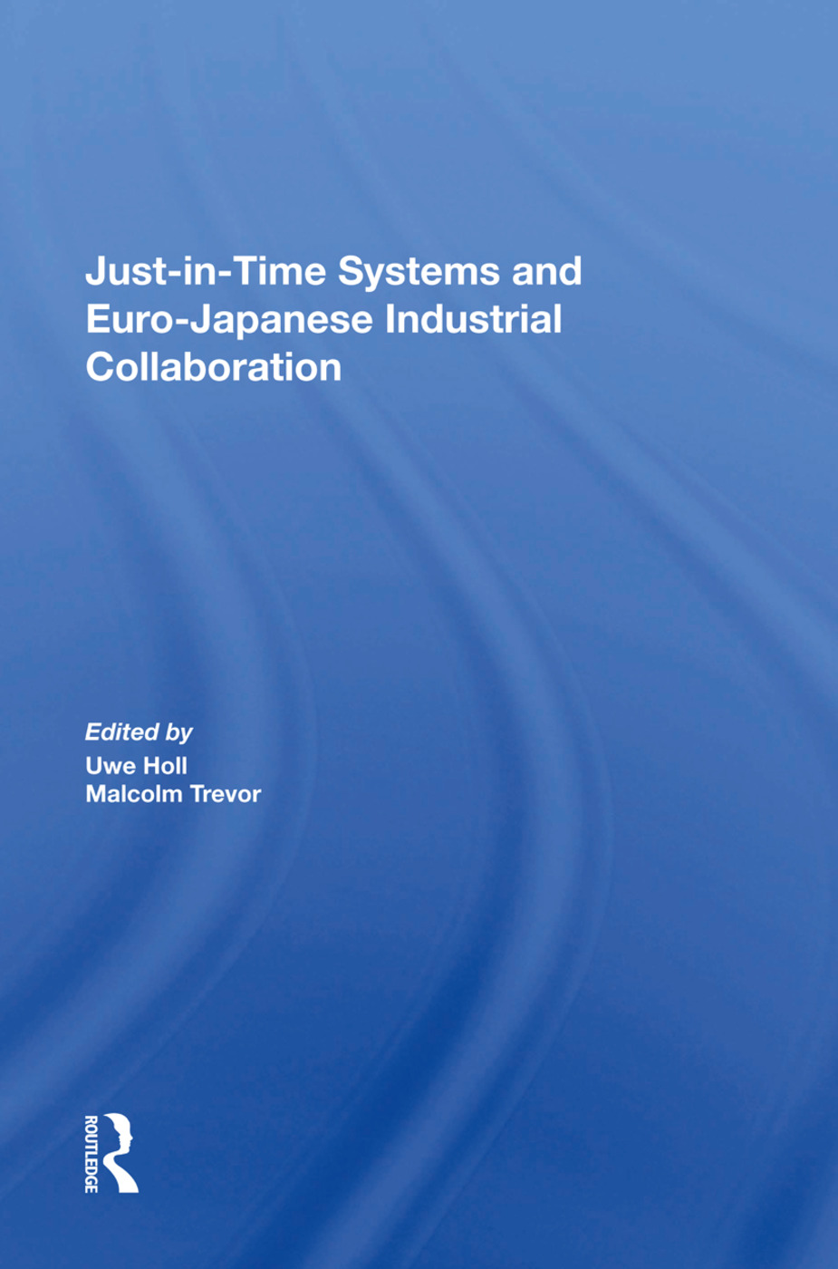 Just In Time Systems And Euro-japanese Industrial Collaboration: 1st Edition (Paperback) book cover