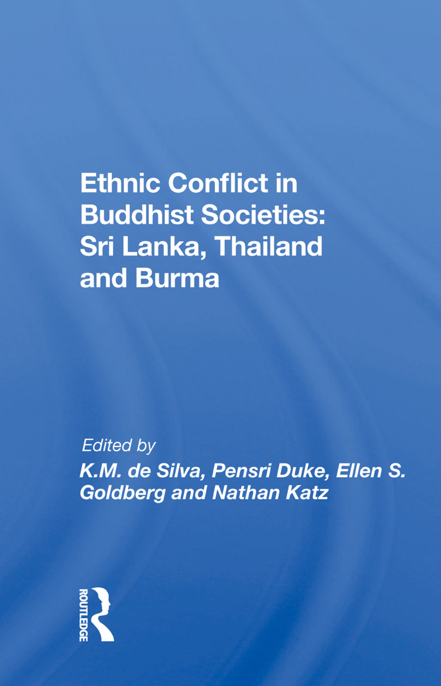 Ethnic Conflict In Buddhist Societies: Sri Lanka, Thailand, Burma, 1st Edition (Paperback) book cover