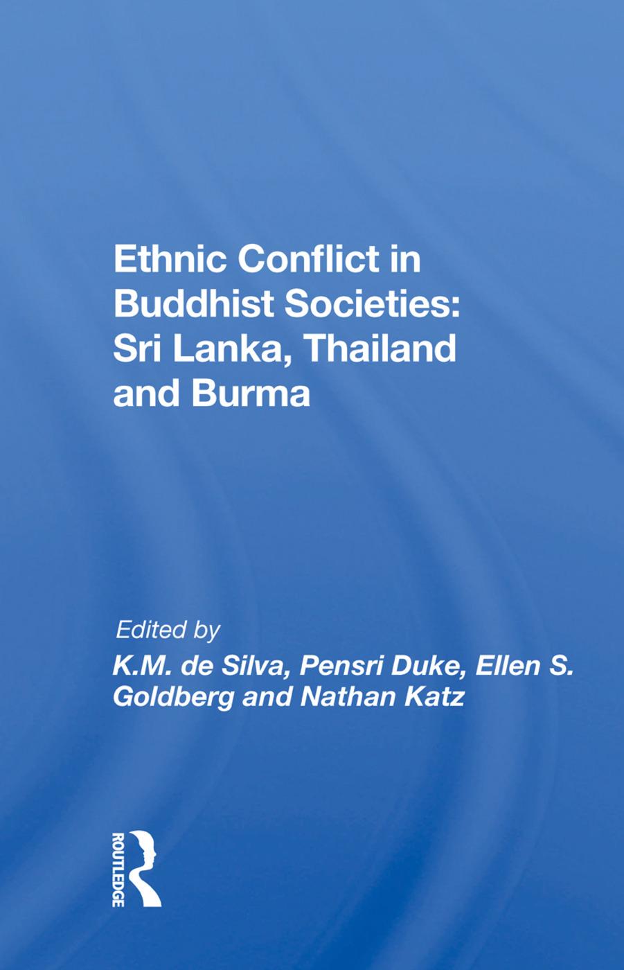 Ethnic Conflict in Buddhist Societies: Sri Lanka, Thailand and Burma