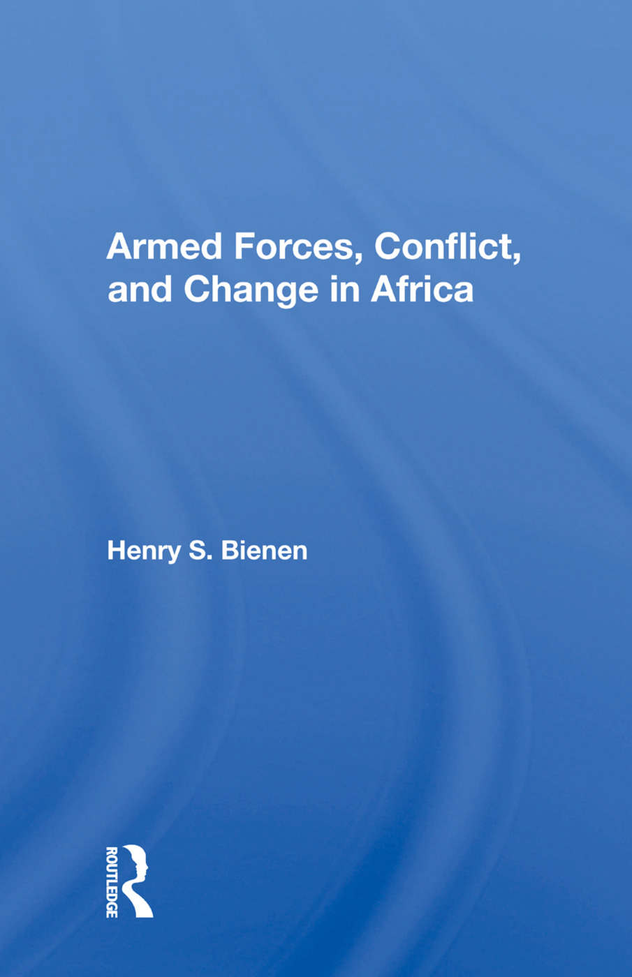 Armed Forces, Conflict, And Change In Africa: 1st Edition (Paperback) book cover