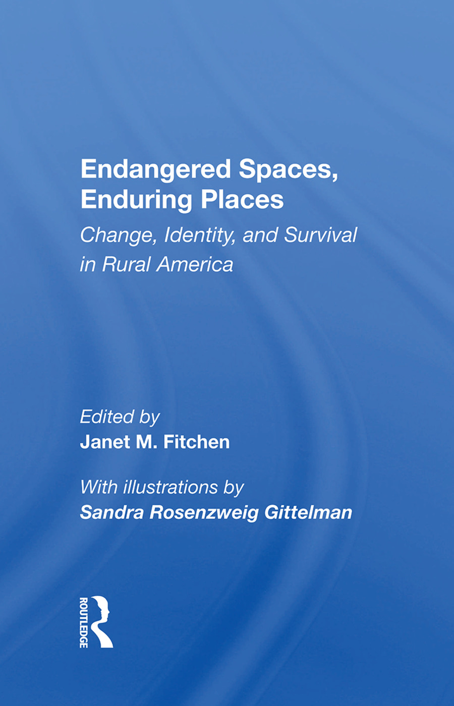 Endangered Spaces, Enduring Places: Change, Identity, And Survival In Rural America, 1st Edition (Paperback) book cover