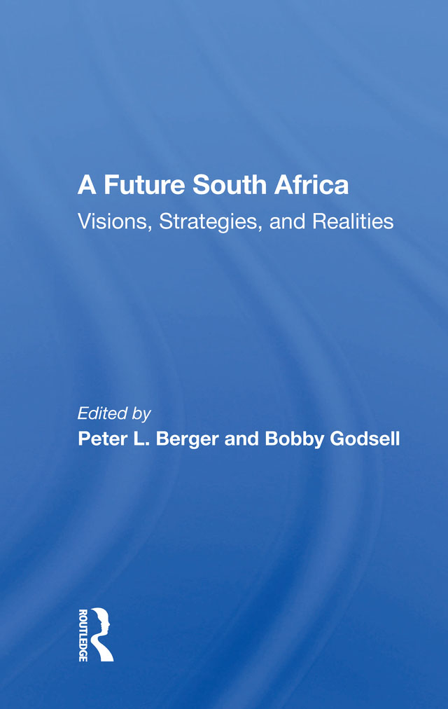 A Future South Africa: Visions, Strategies, And Realities book cover