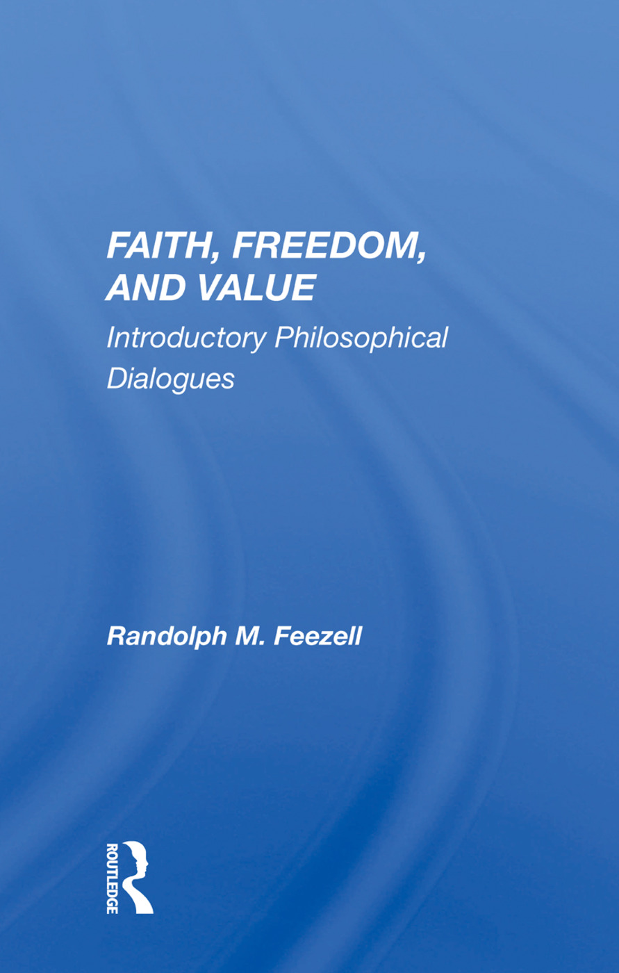 Faith, Freedom, And Value: Introductory Philosophical Dialogues, 1st Edition (Paperback) book cover