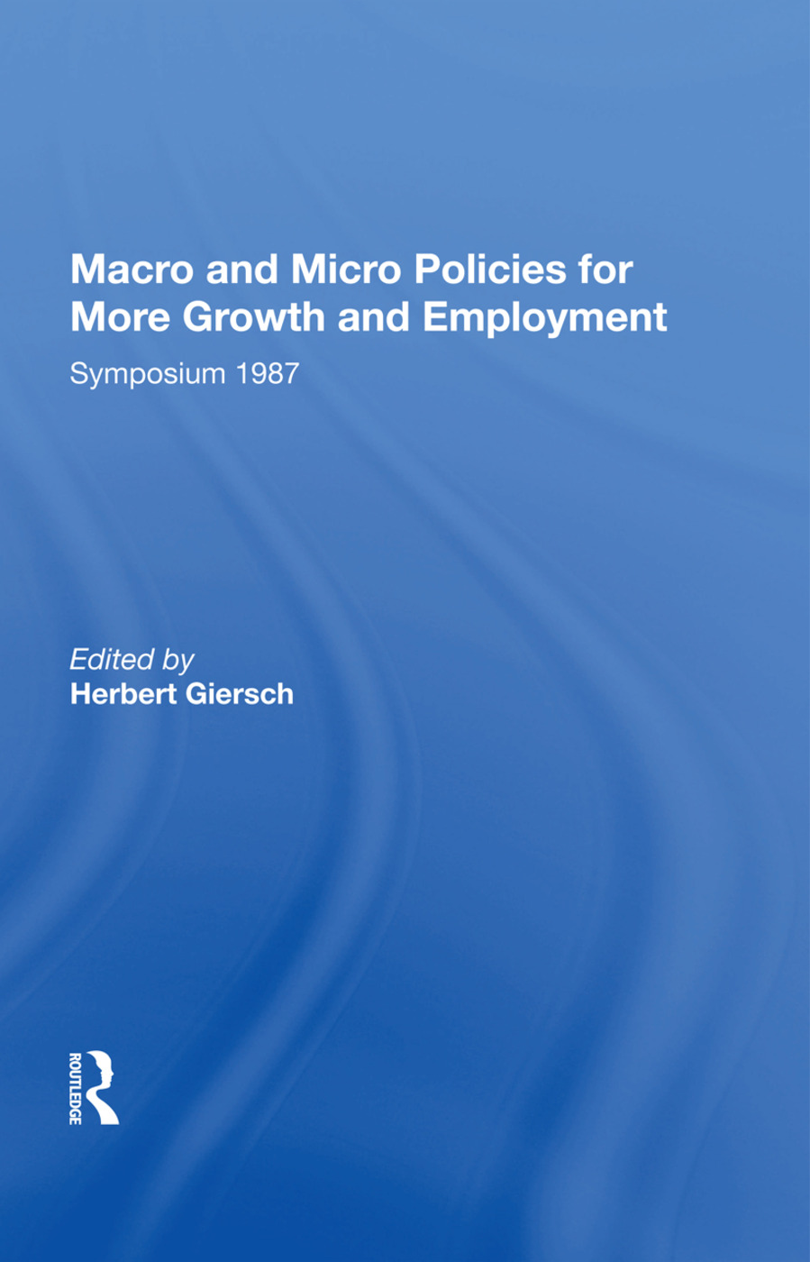 Macro And Micro Policies For More Growth And Employment: 1st Edition (e-Book) book cover