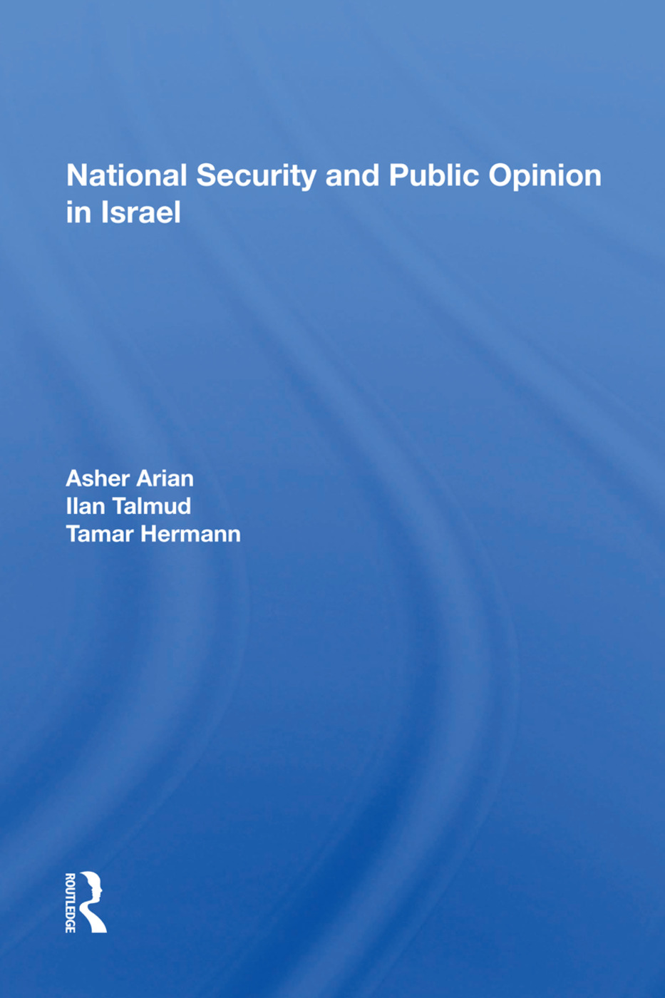 National Security And Public Opinion In Israel: 1st Edition (Paperback) book cover