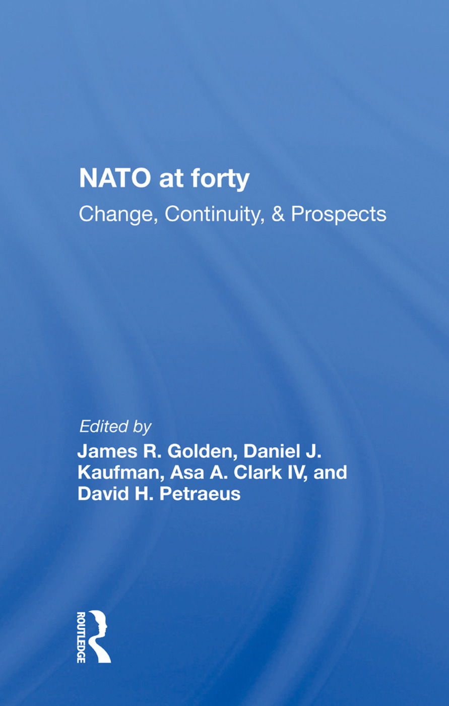 Nato At Forty: Change, Continuity, And Prospects, 1st Edition (e-Book) book cover