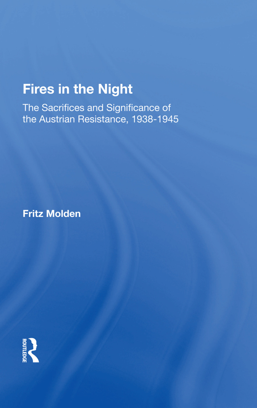 Fires In The Night: The Sacrifices And Significance Of The Austrian Resistance, 1st Edition (Paperback) book cover