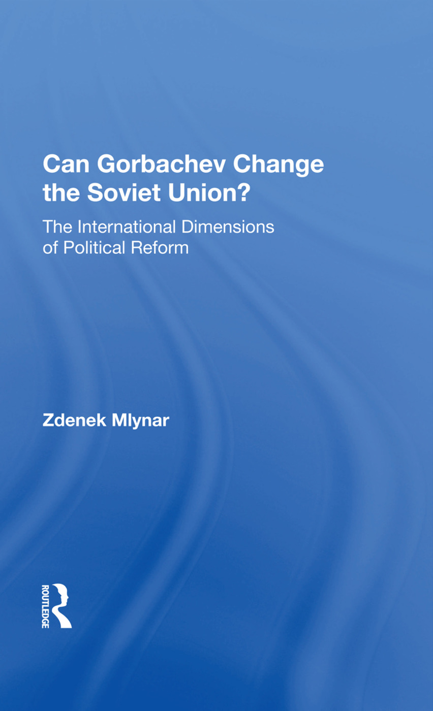 Can Gorbachev Change the Soviet Union?: The International Dimensions of Political Reform, 1st Edition (Hardback) book cover