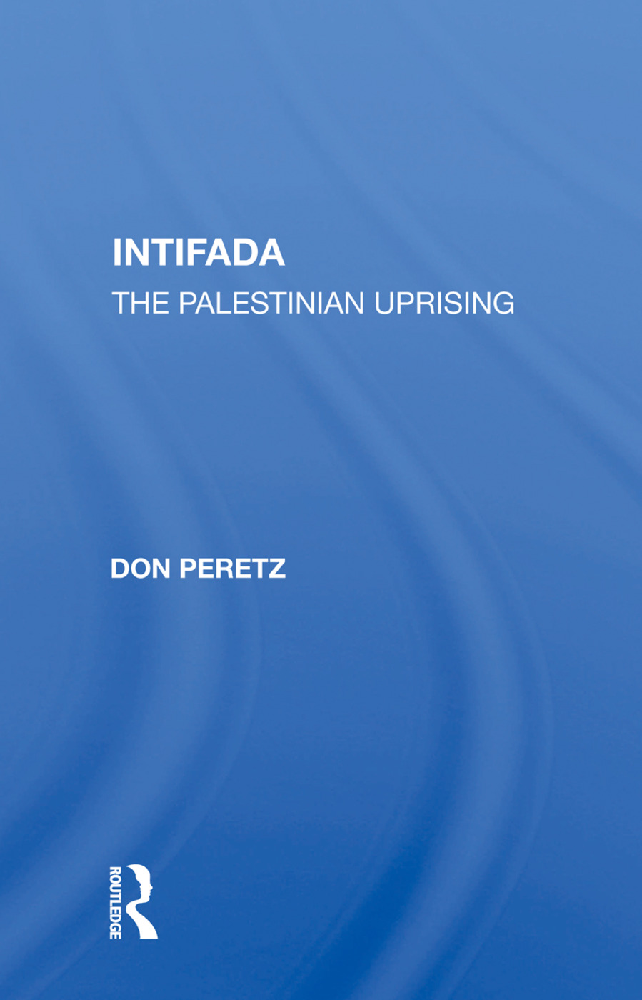 Intifada: The Palestinian Uprising, 1st Edition (e-Book) book cover