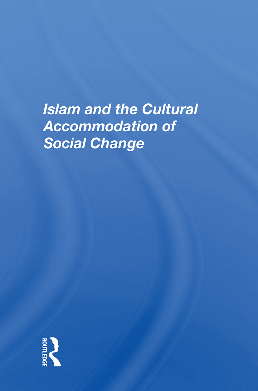 Islam And The Cultural Accommodation Of Social Change: 1st Edition (Hardback) book cover