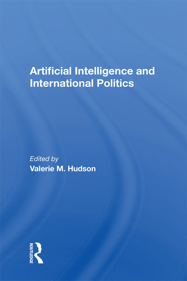 Artificial Intelligence And International Politics: 1st Edition (Paperback) book cover