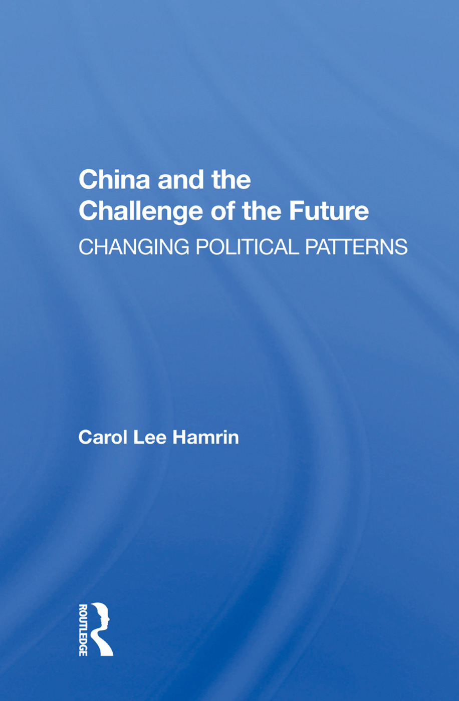 China And The Challenge Of The Future: Changing Political Patterns, 1st Edition (Paperback) book cover