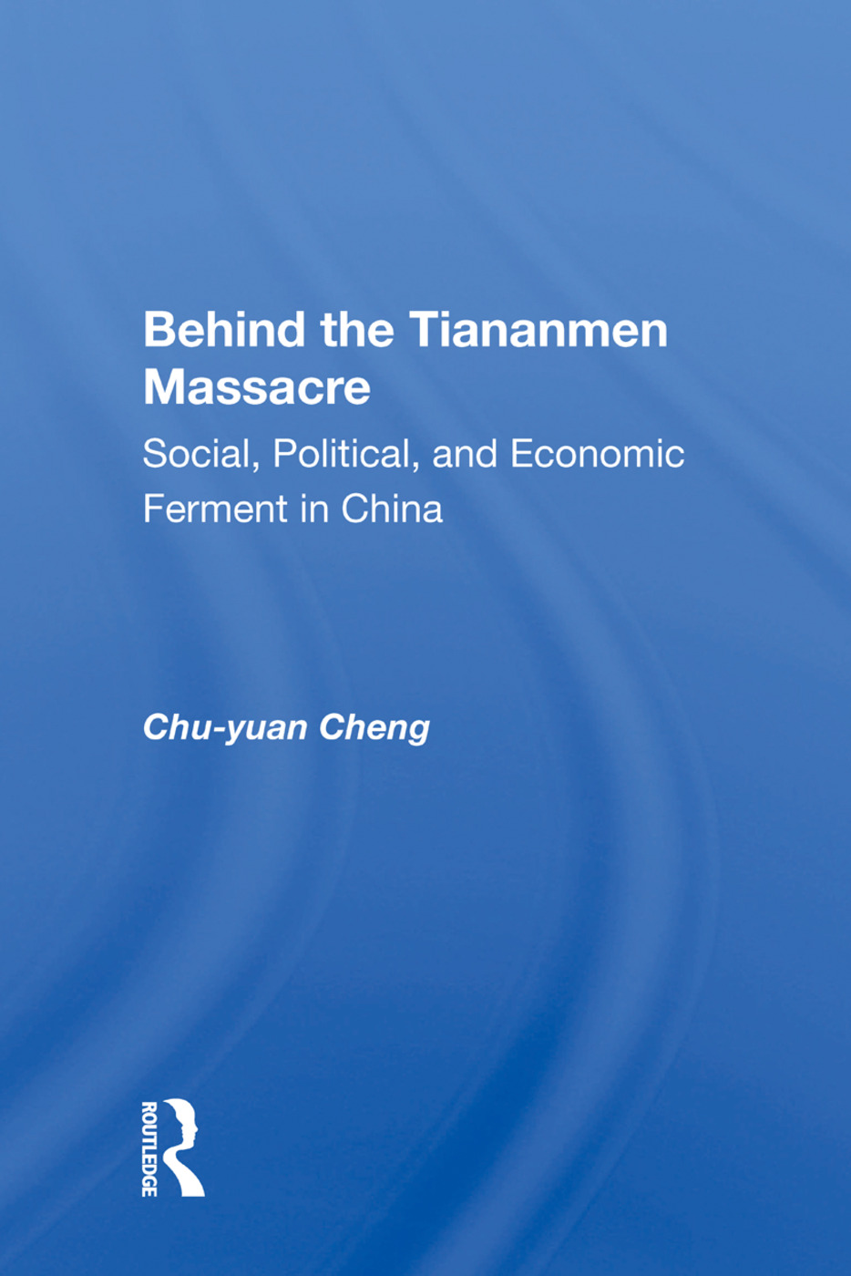 Behind the Tiananmen Massacre: Social, Political, and Economic Ferment in China book cover