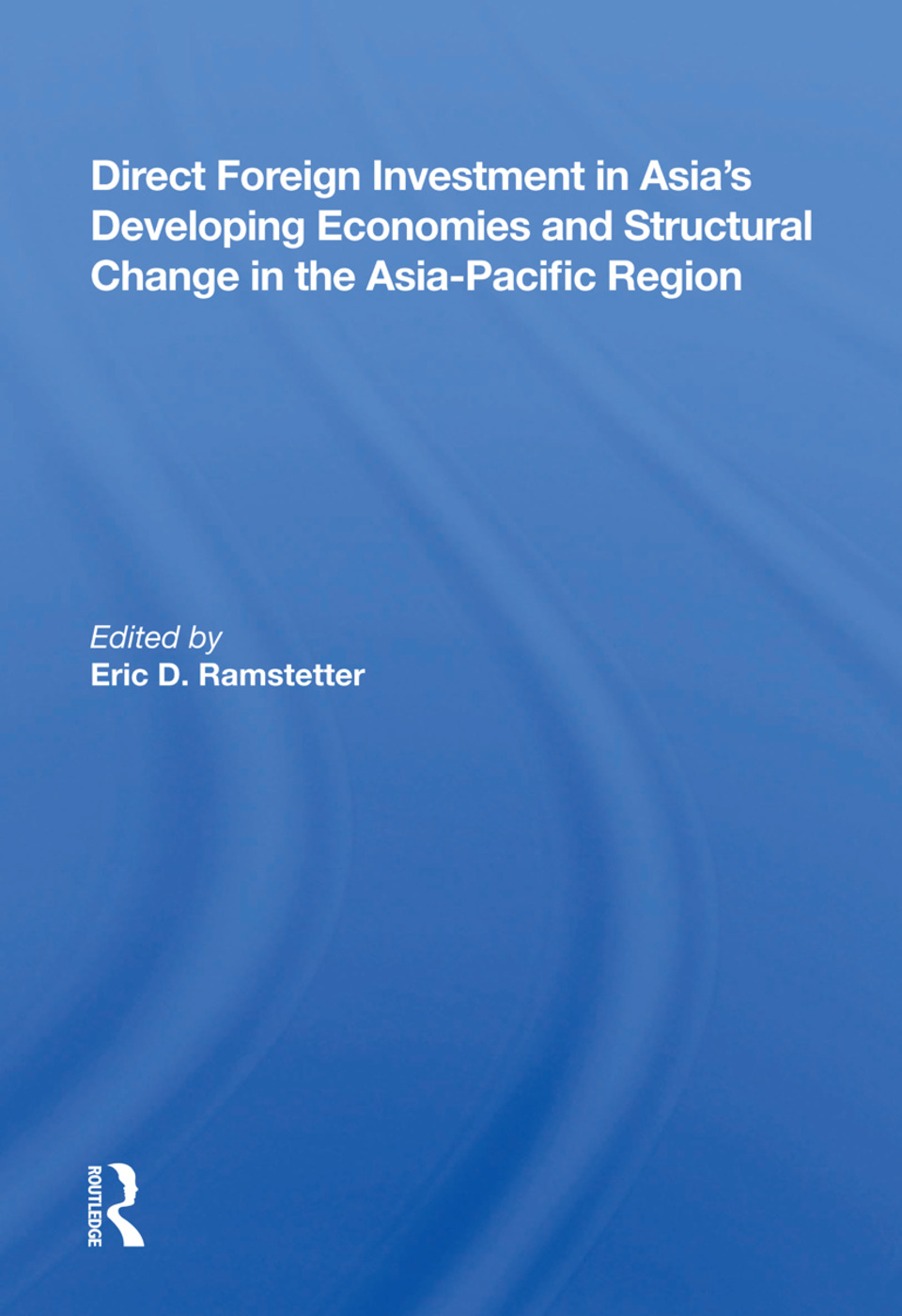 Direct Foreign Investment In Asia's Developing Economies And Structural Change In The Asia-pacific Region: 1st Edition (Paperback) book cover