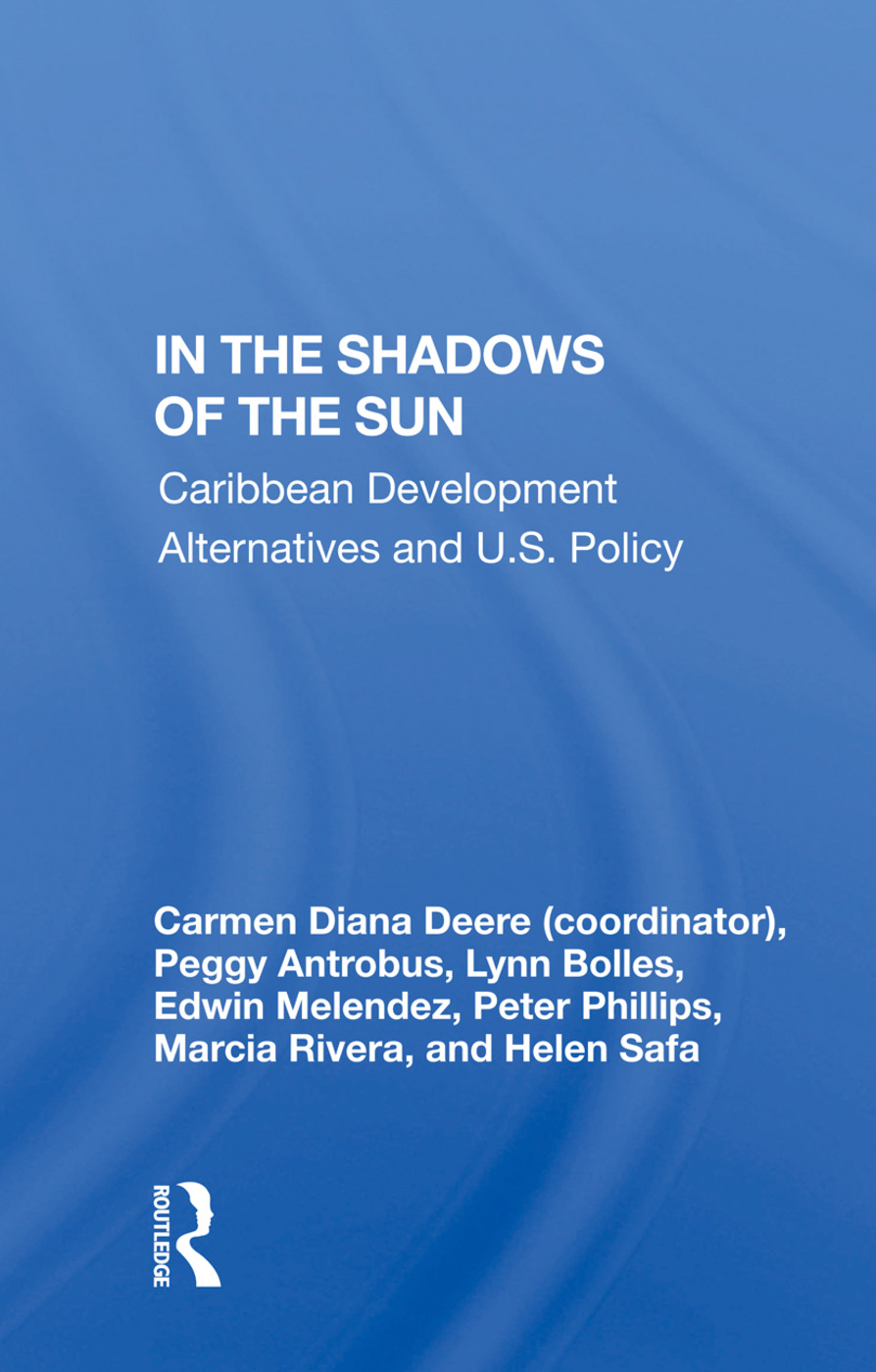 In The Shadows Of The Sun: Caribbean Development Alternatives And U.s. Policy book cover