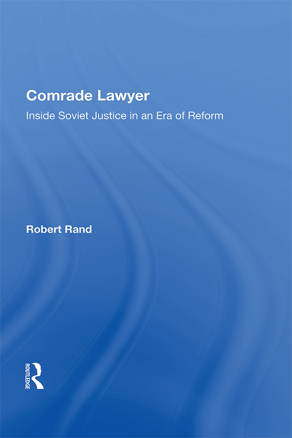 Comrade Lawyer: Inside Soviet Justice In An Era Of Reform, 1st Edition (Paperback) book cover
