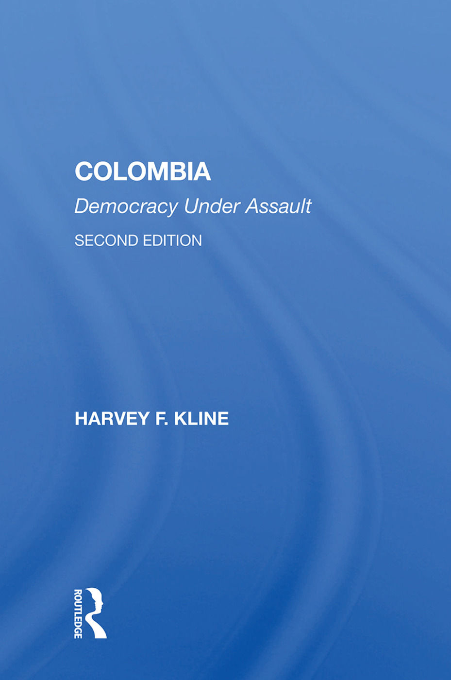Colombia: Democracy Under Assault, Second Edition, 2nd Edition (Paperback) book cover