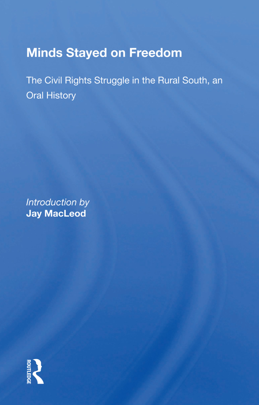 Minds Stayed On Freedom: The Civil Rights Struggle In The Rural South--an Oral History, 1st Edition (Paperback) book cover