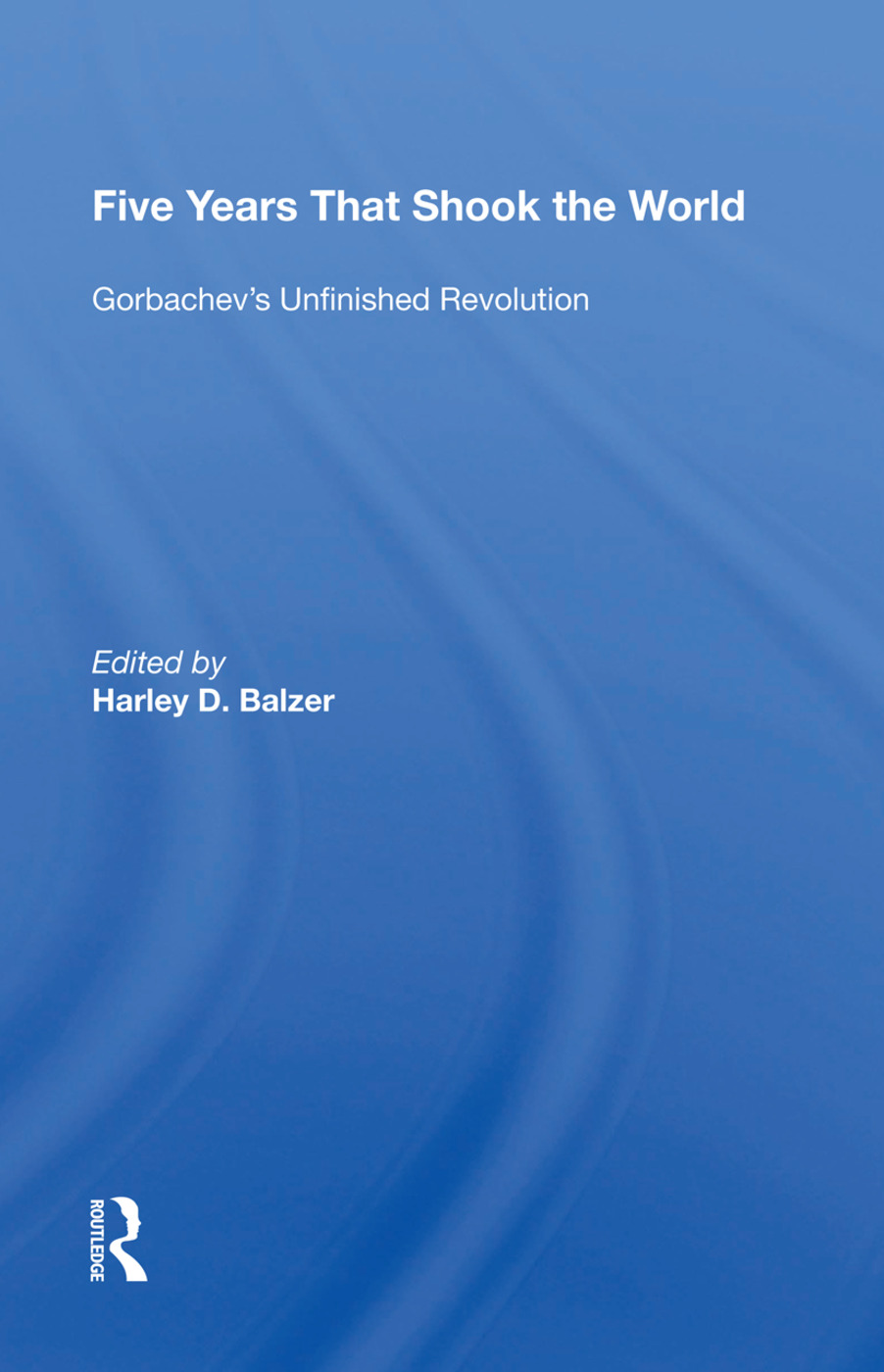 Five Years That Shook The World: Gorabchev's Unfinished Revolution, 1st Edition (Paperback) book cover