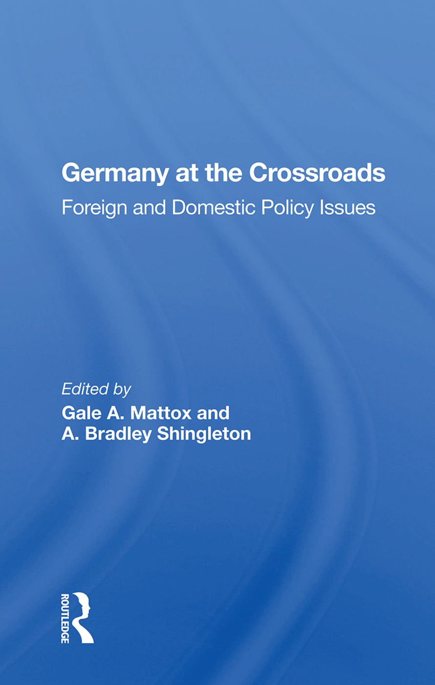 Germany At The Crossroads: Foreign And Domestic Policy Issues, 1st Edition (Paperback) book cover