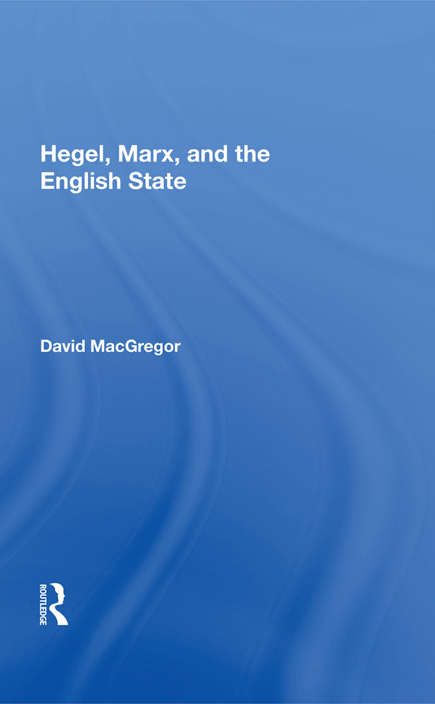 Hegel, Marx, And The English State: 1st Edition (Paperback) book cover