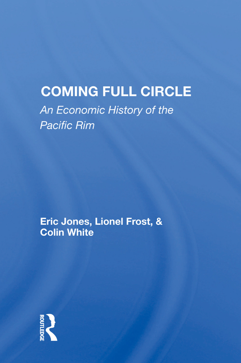 Coming Full Circle: An Economic History Of The Pacific Rim, 1st Edition (Paperback) book cover