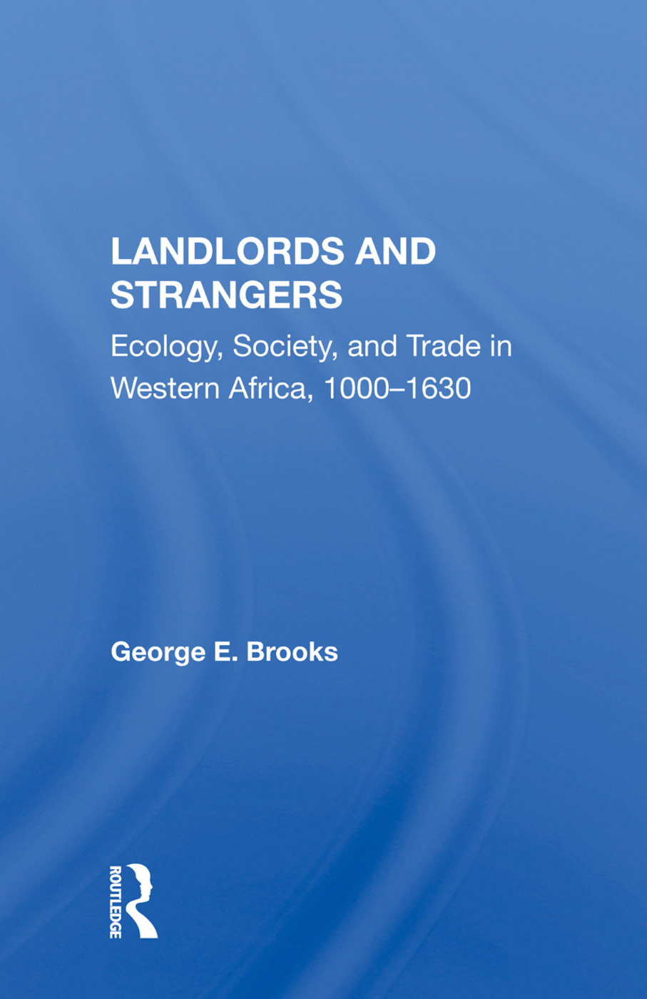 Landlords And Strangers: Ecology, Society, And Trade In Western Africa, 1000-1630, 1st Edition (Hardback) book cover