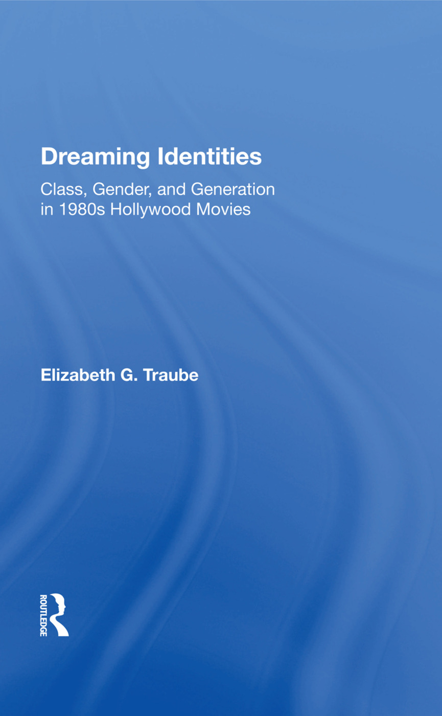 Dreaming Identities: Class, Gender, And Generation In 1980s Hollywood Movies book cover