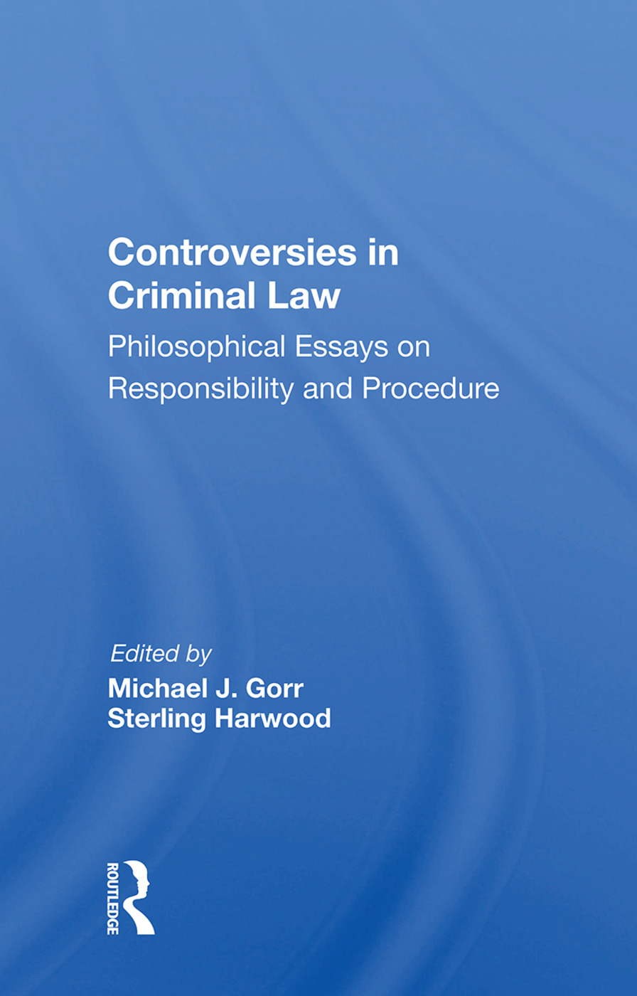Controversies in Criminal Law: Philosophical Essays on Responsibility and Procedure book cover