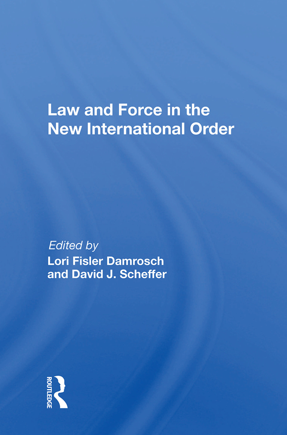 Law And Force In The New International Order: 1st Edition (Paperback) book cover