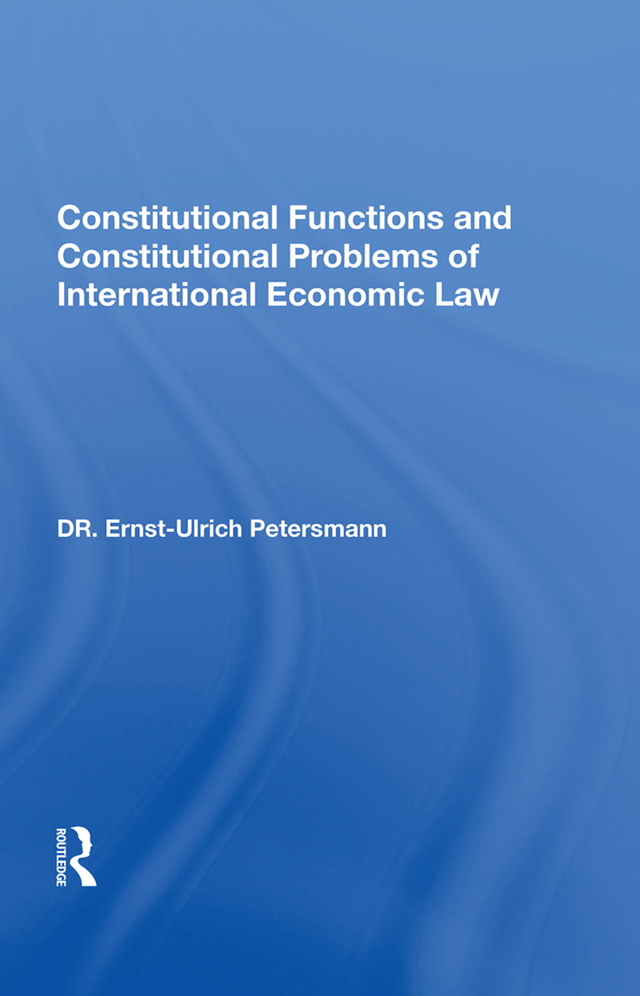 Constitutional Functions of Liberal International Trade and Monetary Rules