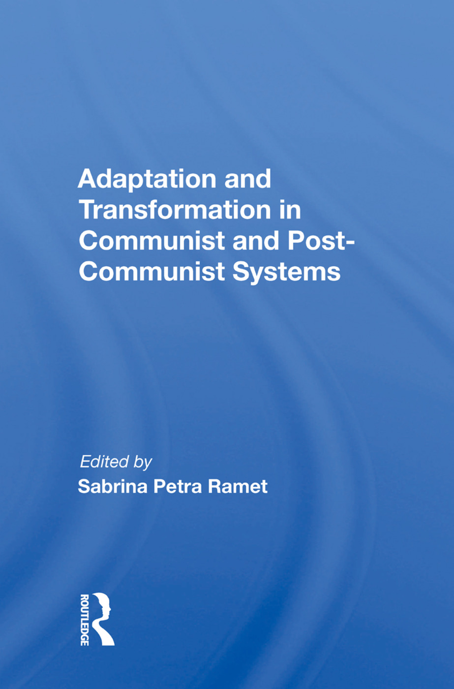 Adaptation And Transformation In Communist And Post-communist Systems: 1st Edition (Paperback) book cover