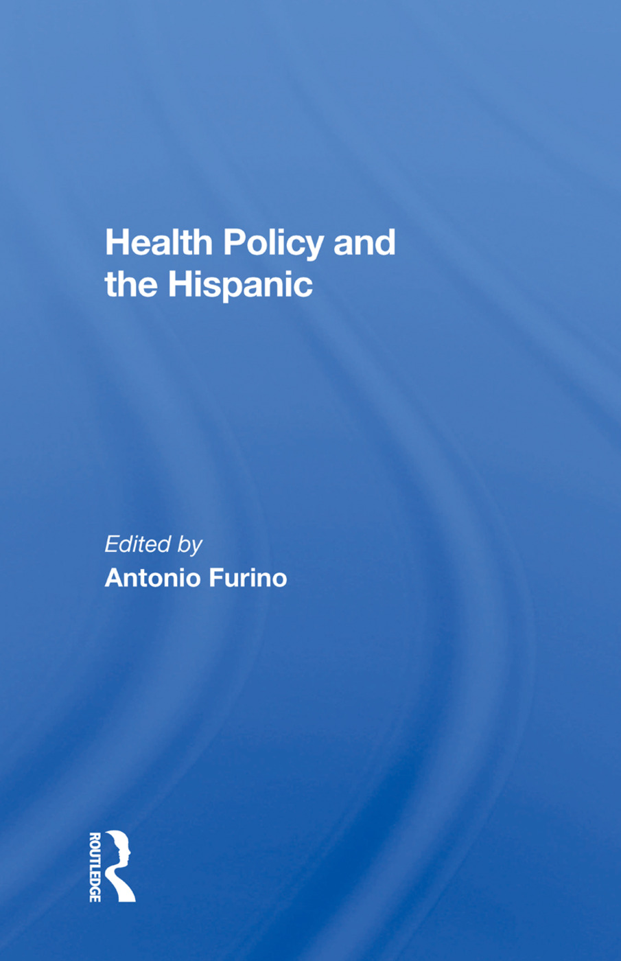 Health Policy And The Hispanic: 1st Edition (Paperback) book cover
