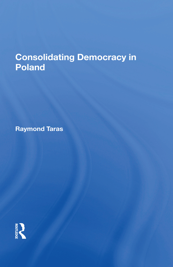 Consolidating Democracy In Poland: 1st Edition (Paperback) book cover