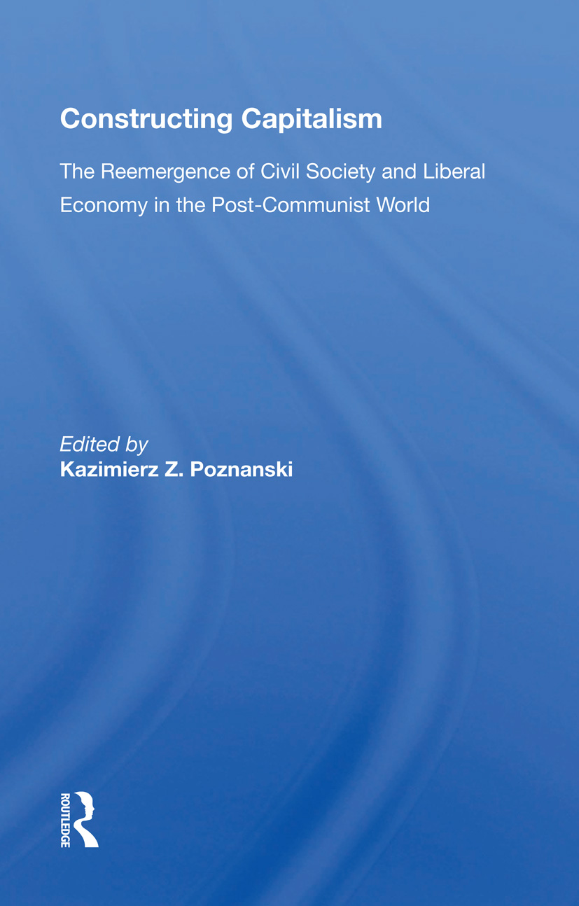 Constructing Capitalism: The Reemergence of Civil Society and Liberal Economy in the Post-Communist World book cover