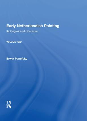 Early Netherlandish Painting: Its Origins and Character, 1st Edition (Hardback) book cover