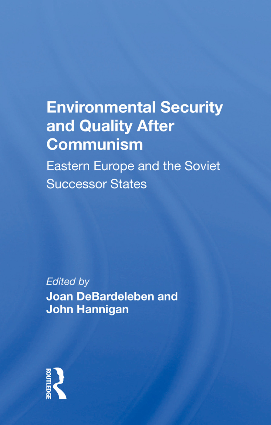 Environmental Security and Quality After Communism: Eastern Europe and the Soviet Successor States, 1st Edition (Hardback) book cover