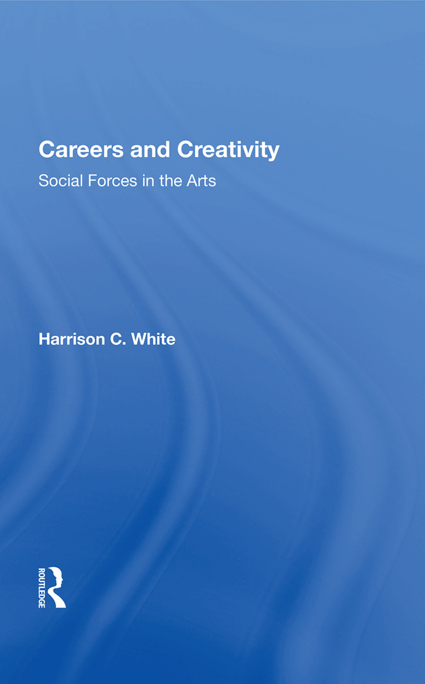 Careers And Creativity: Social Forces In The Arts, 1st Edition (Paperback) book cover