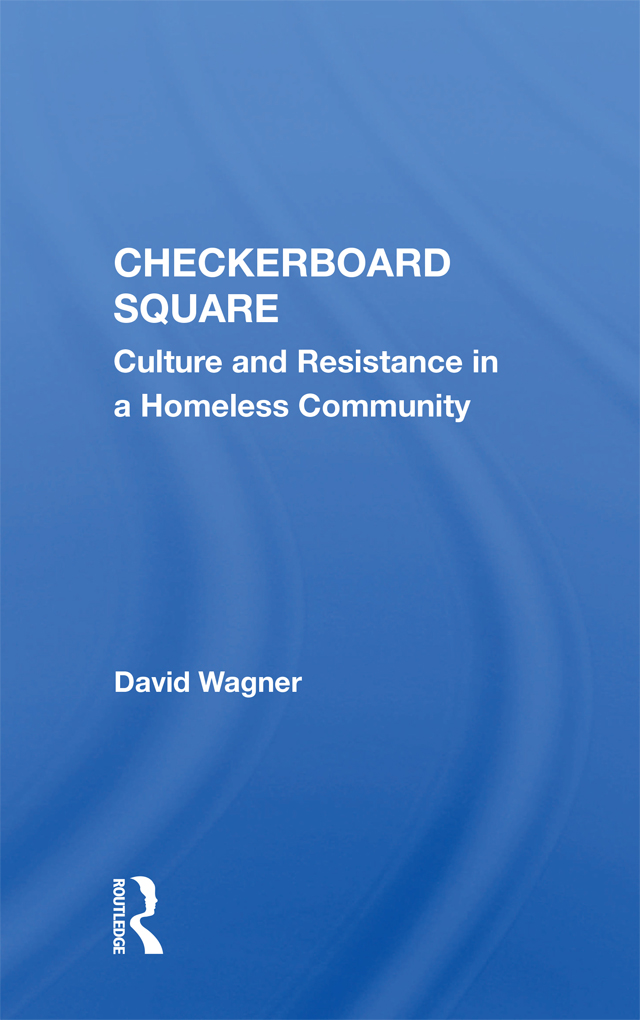 Checkerboard Square: Culture And Resistance In A Homeless Community, 1st Edition (Paperback) book cover
