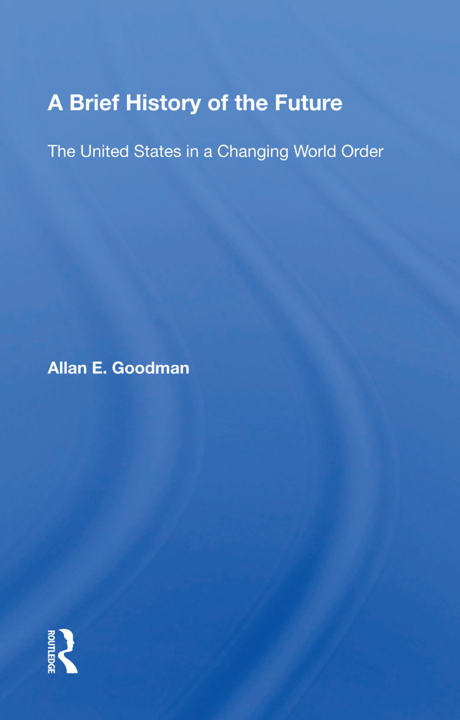A Brief History of the Future: The United States in a Changing World Order, 1st Edition (Hardback) book cover