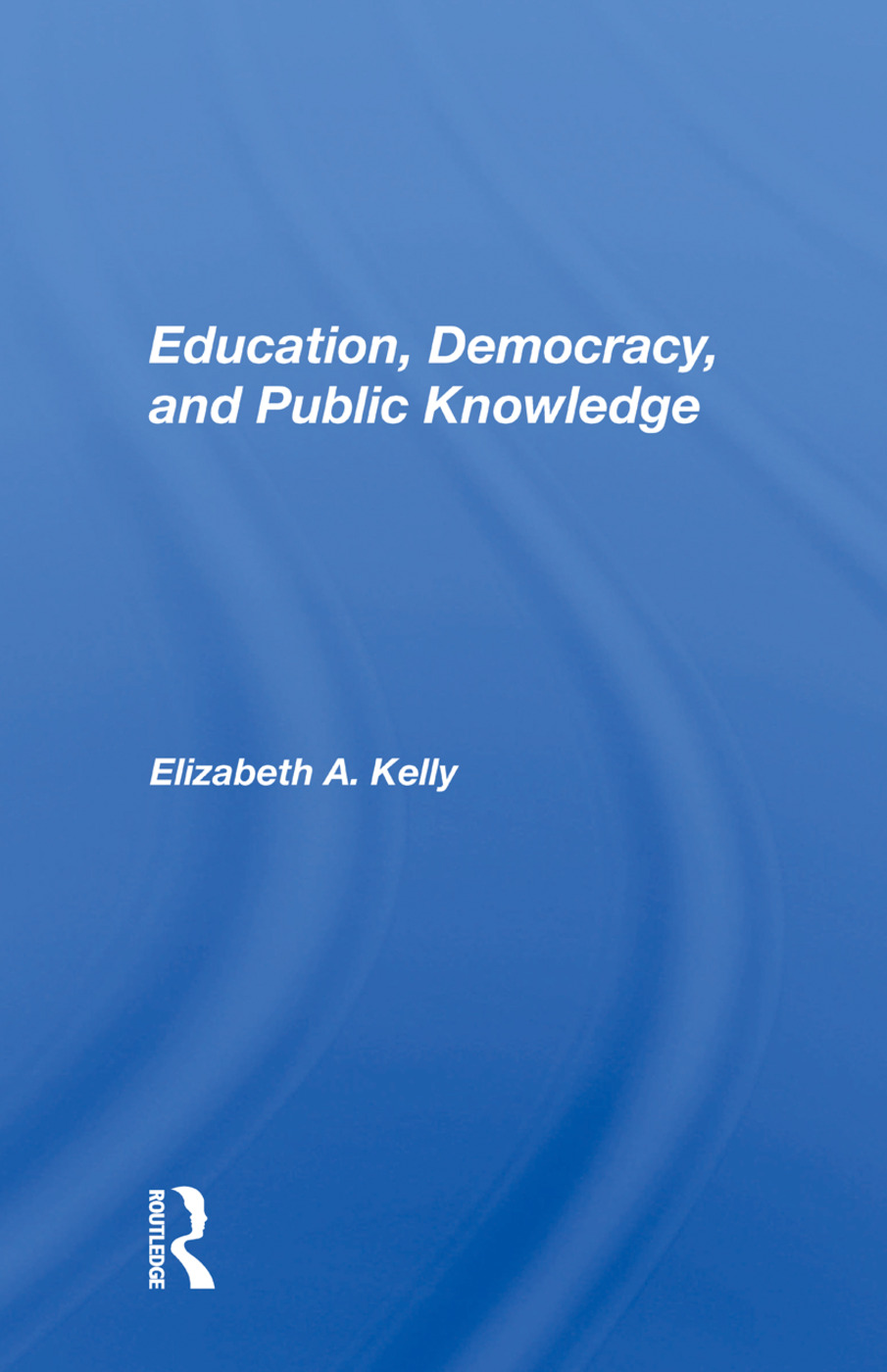 Education, Democracy, And Public Knowledge: 1st Edition (Paperback) book cover