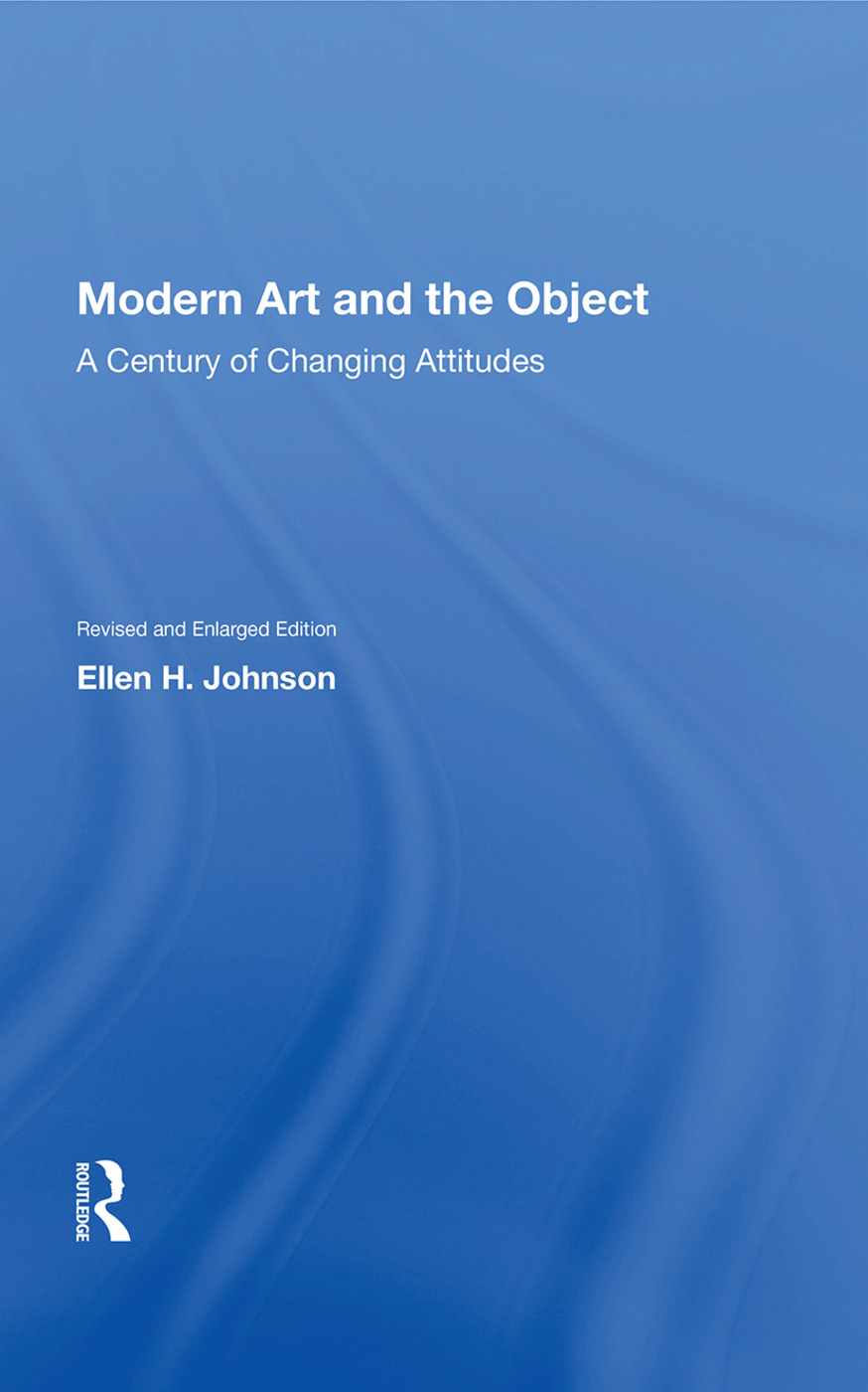 Modern Art and the Object: A Century of Changing Attitudes, 1st Edition (Hardback) book cover