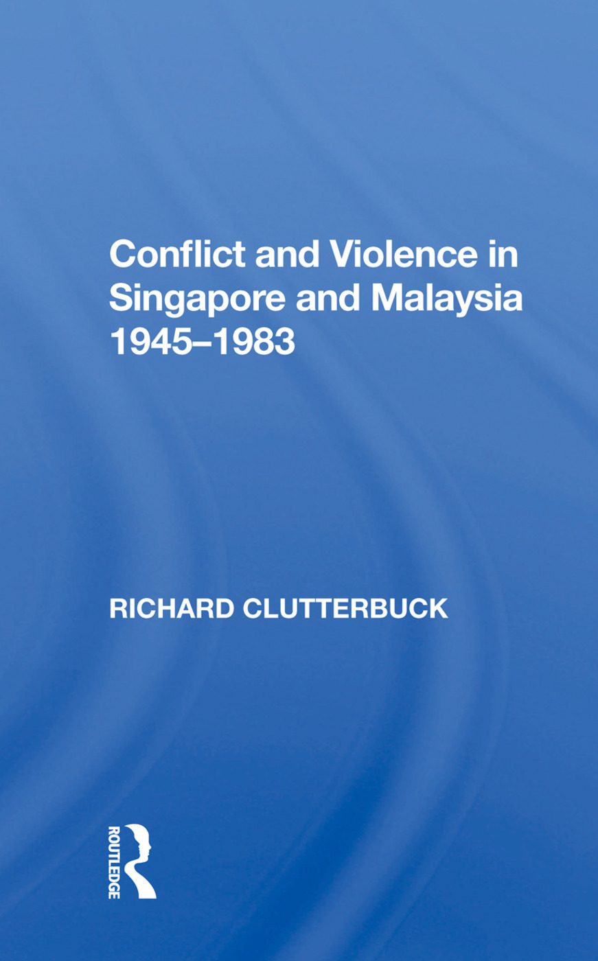 Conflict And Violence In Singapore And Malaysia, 1945-1983 book cover