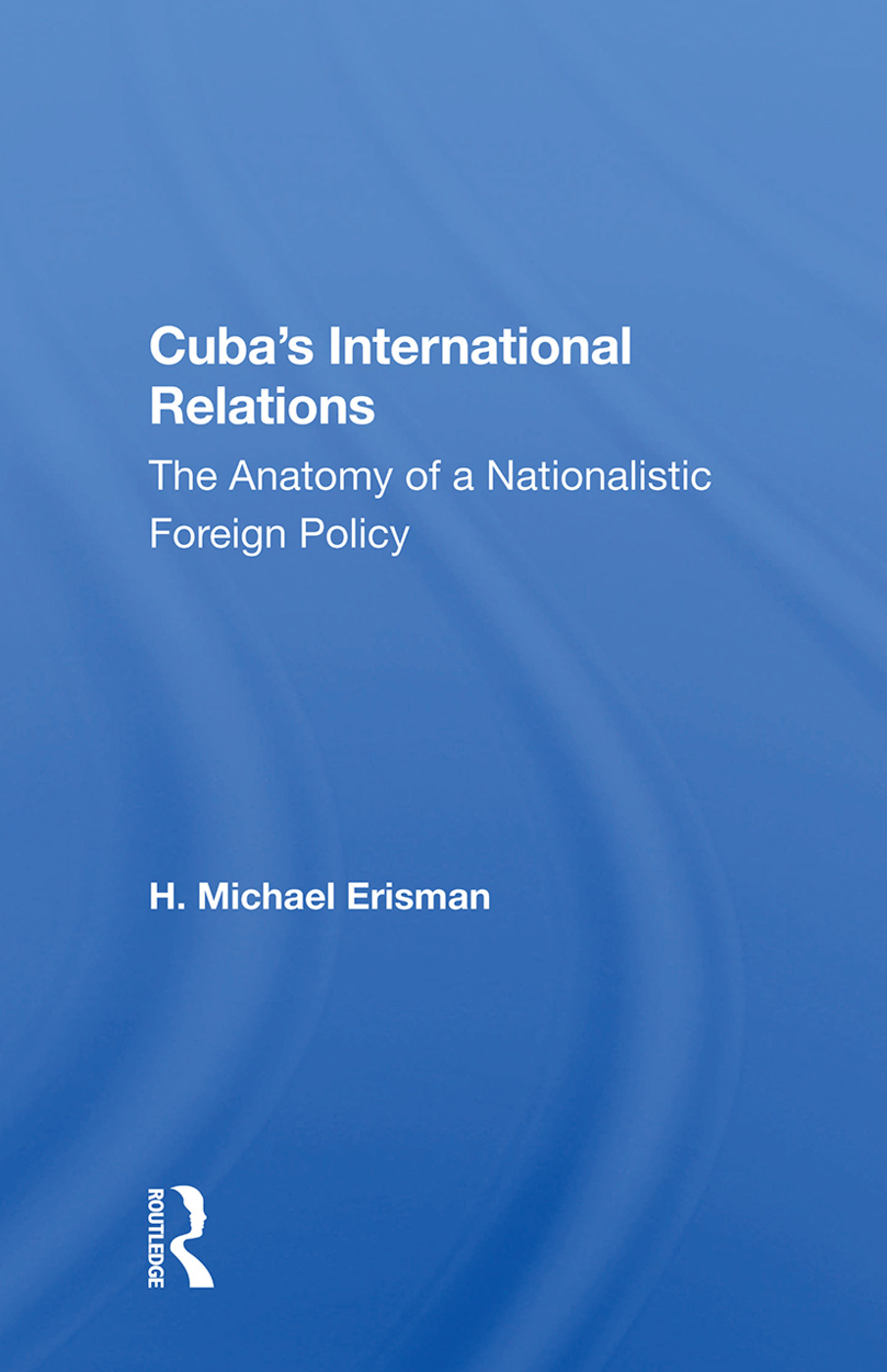 Cuba's International Relations: The Anatomy Of A Nationalistic Foreign Policy book cover
