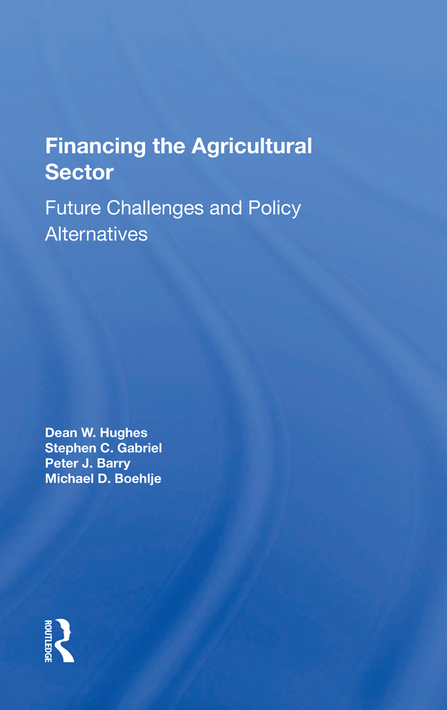 Financing The Agricultural Sector: Future Challenges And Policy Alternatives, 1st Edition (Paperback) book cover