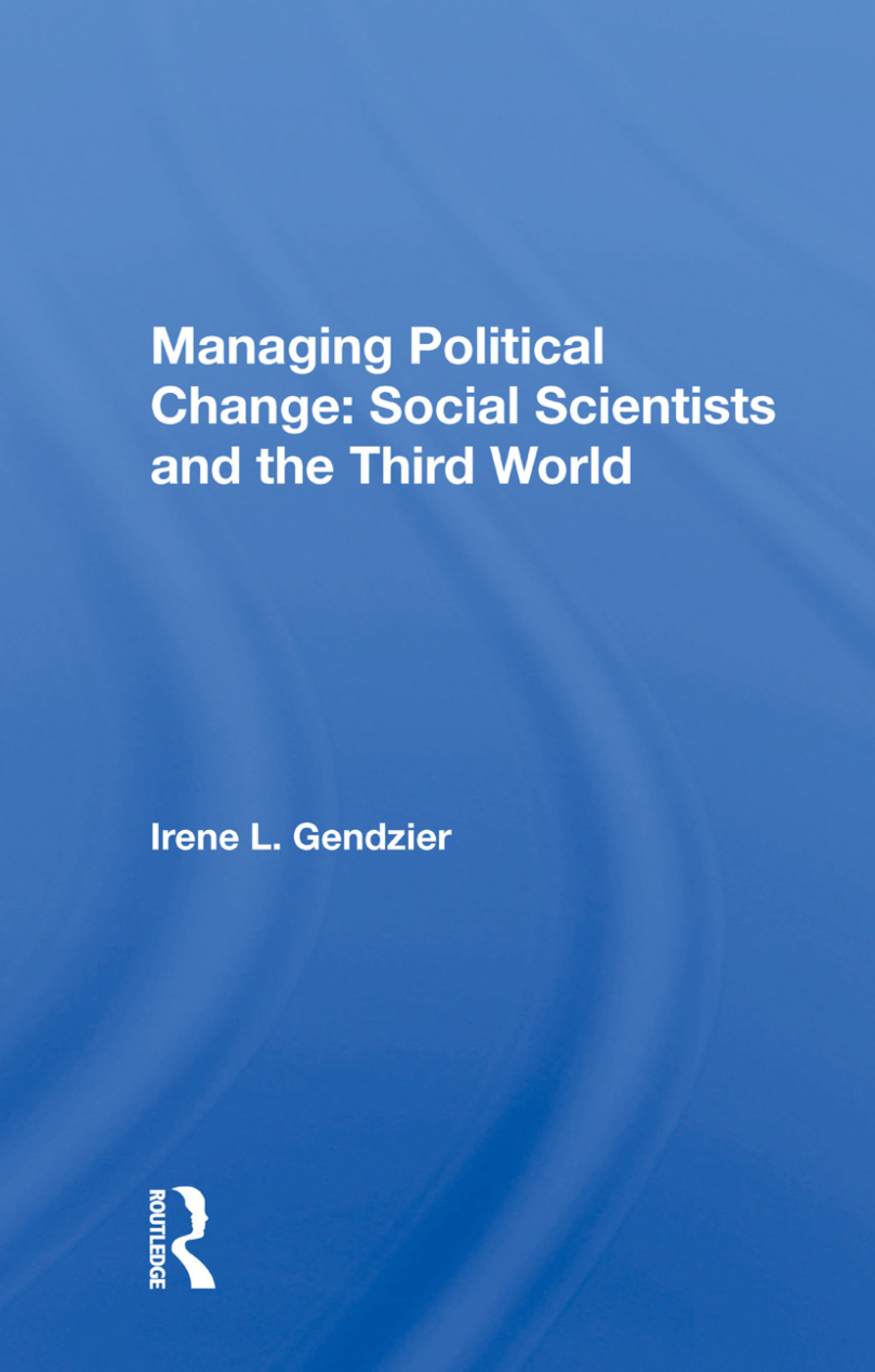 Managing Political Change: Social Scientists And The Third World book cover