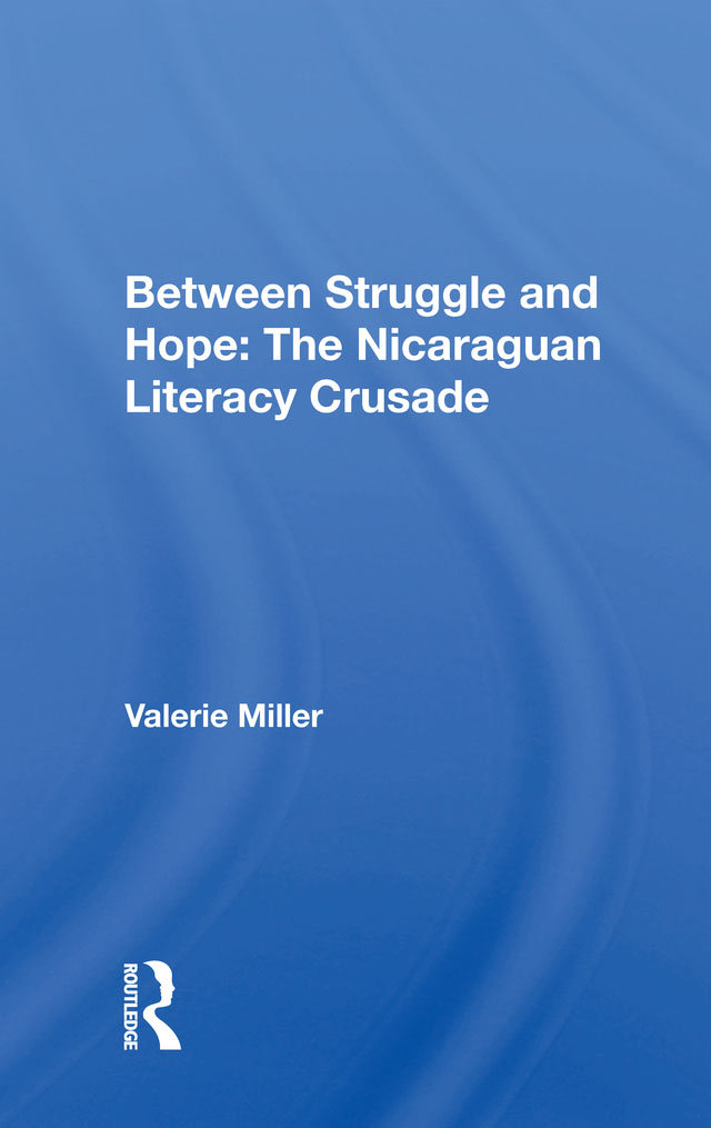 Between Struggle And Hope: The Nicaraguan Literacy Crusade, 1st Edition (Paperback) book cover