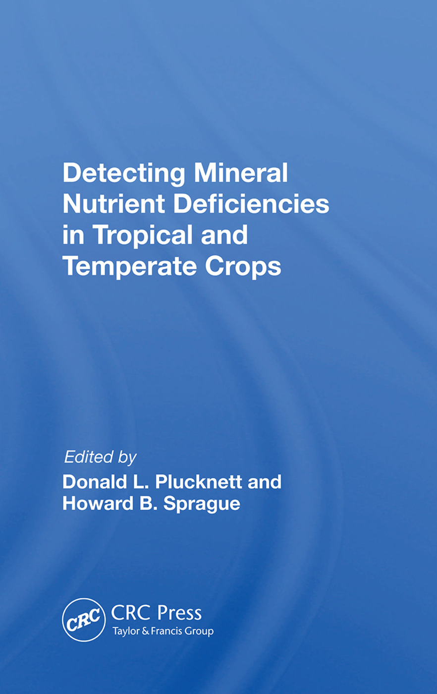 Detecting Mineral Nutrient Deficiencies In Tropical And Temperate Crops: 1st Edition (Hardback) book cover